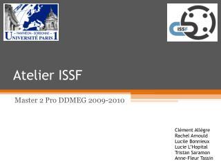 Atelier ISSF