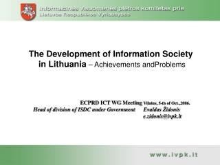 The Development of Information Society  in Lithuania  – Achievements andProblems