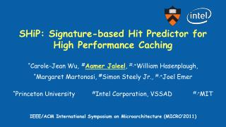 SHiP : Signature-based Hit Predictor for High Performance Caching