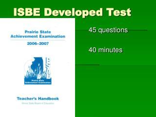 ISBE Developed Test