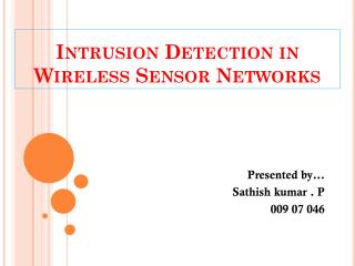 Intrusion Detection in Wireless Sensor Networks