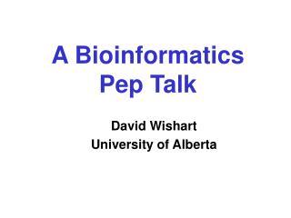 A Bioinformatics Pep Talk