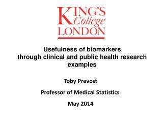 Toby Prevost Professor of Medical Statistics May 2014