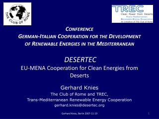 Gerhard Knies The Club of Rome and TREC,  Trans-Mediterranean Renewable Energy Cooperation