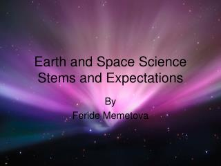 Earth and Space Science Stems and Expectations