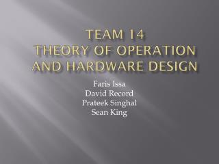Team  14 Theory Of Operation And hardware design