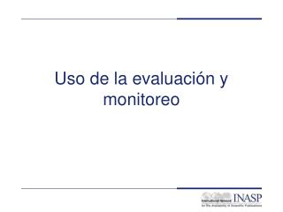 Uso de la evaluación y monitoreo