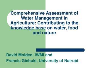 David Molden, IWMI and  Francis Gichuki, University of Nairobi