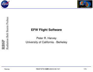 EFW Flight Software Peter R. Harvey University of California - Berkeley