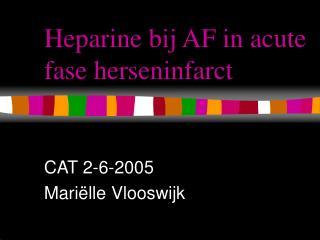 Heparine bij AF in acute fase herseninfarct