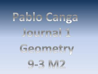 Pablo  Canga Journal 1 Geometry 9-3  M2