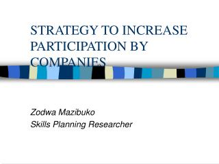 STRATEGY TO INCREASE PARTICIPATION BY COMPANIES