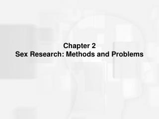 Chapter 2 Sex Research: Methods and Problems