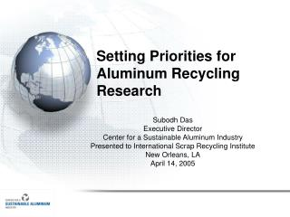 Setting Priorities for  Aluminum Recycling Research