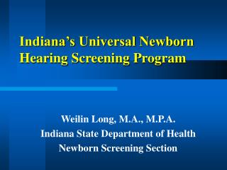 Indiana�s Universal Newborn Hearing Screening Program