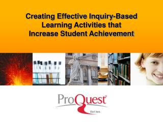 Creating Effective Inquiry-Based Learning Activities that  Increase Student Achievement