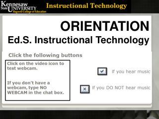 ORIENTATION Ed.S. Instructional Technology