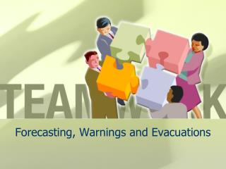 Forecasting, Warnings and Evacuations