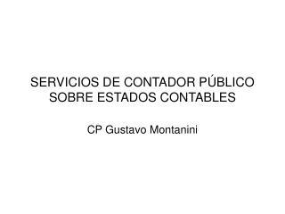 SERVICIOS DE CONTADOR PÚBLICO SOBRE ESTADOS CONTABLES
