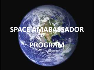 SPACE AMABASSADOR