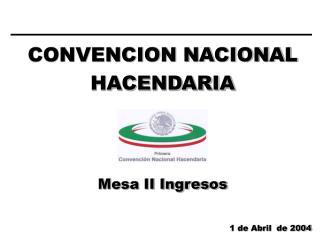 CONVENCION NACIONAL HACENDARIA Mesa II Ingresos