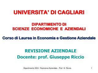 REVISIONE AZIENDALE Docente: prof. Giuseppe Riccio