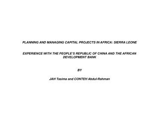 PLANNING AND MANAGING CAPITAL PROJECTS IN AFRICA: SIERRA LEONE    EXPERIENCE WITH THE PEOPLE S REPUBLIC OF CHINA AND THE