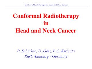 Conformal Radiotherapy for Head and Neck Cancer
