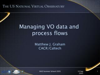 Managing VO data and  process flows