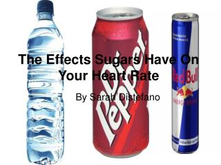 The Effects Sugars Have On Your Heart Rate