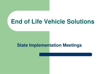 End of Life Vehicle Solutions