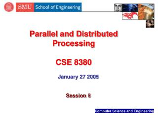Parallel and Distributed Processing CSE 8380