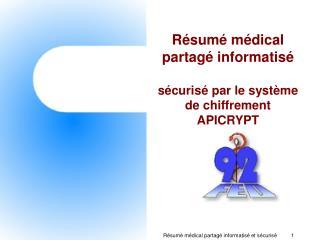 Résumé médical partagé informatisé sécurisé par le système de chiffrement APICRYPT