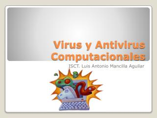 Virus y Antivirus Computacionales