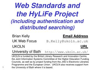 Web Standards and the HyLiFe Project (including authentication and distributed searching)