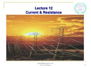 Lecture 12 Current & Resistance