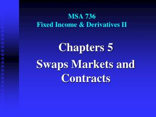 MSA 736 Fixed Income & Derivatives II