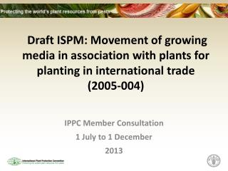 IPPC Member Consultation 1 July to 1 December 2013