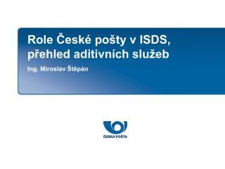 Role České pošty v ISDS, přehled aditivních služeb