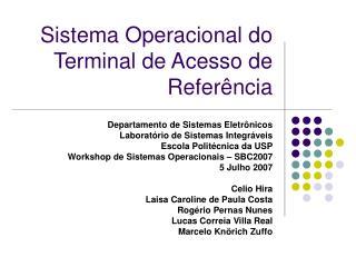 Sistema Operacional do Terminal de Acesso de Referência