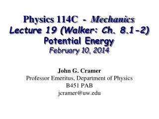 Physics 114C  -   Mechanics Lecture 19 (Walker: Ch. 8.1-2) Potential Energy February 10, 2014