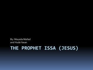 The Prophet Issa (Jesus)