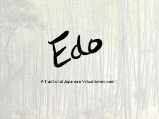A Traditional Japanese Virtual Environment