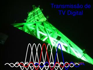 Transmissão de  TV Digital