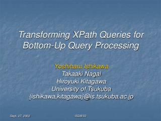 Transforming XPath Queries for Bottom-Up Query Processing