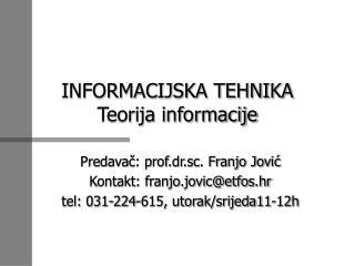 INFORMACIJSKA TEHNIKA Teorija informacije