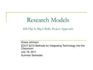 Research Models ISP, Flip It, Big 6 Skills, Project Approach