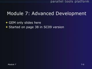 Module 7: Advanced Development