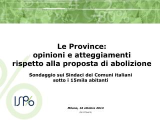 Le Province:  opinioni e atteggiamenti  rispetto alla proposta di abolizione