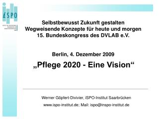 """""""Pflege 2020 - Eine Vision"""""""